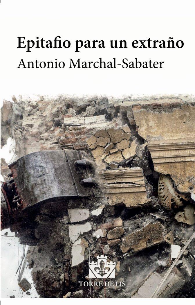 EPITAFIO PARA UN EXTRAÑO de Antonio Marchal Sabater