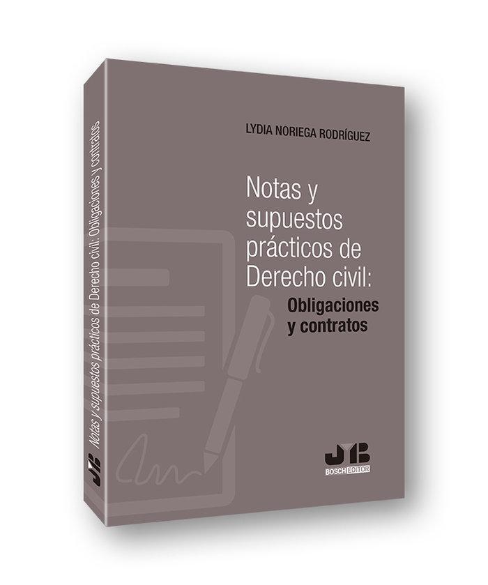 Notas y supuestos practicos de derecho civil: obligaciones y