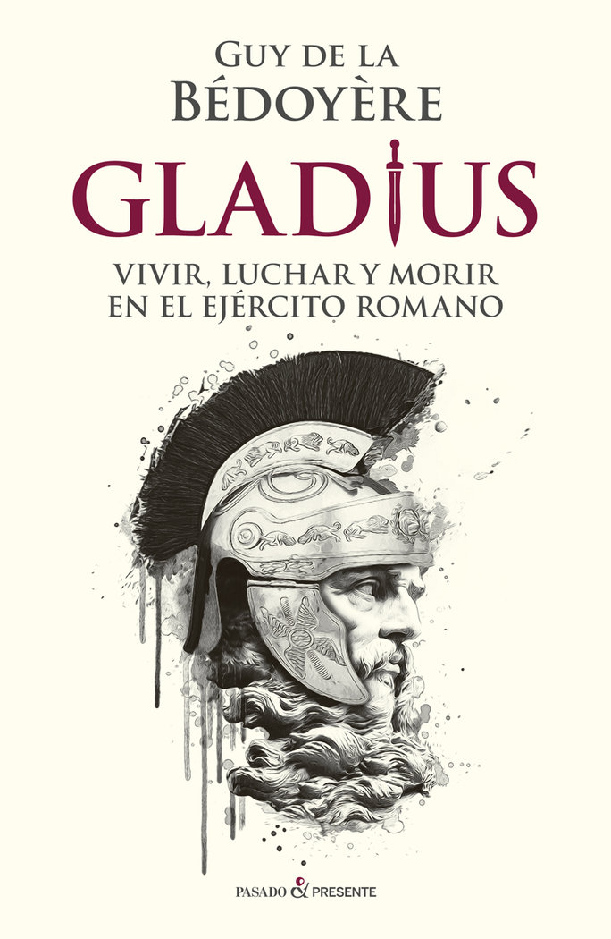 Gladius vivir luchar y morir en el ejercito romano