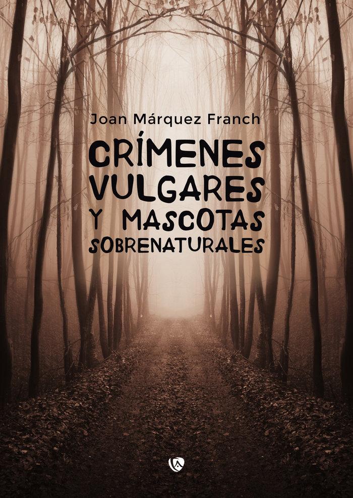Crimenes vulgares y mascotas sobrenaturales