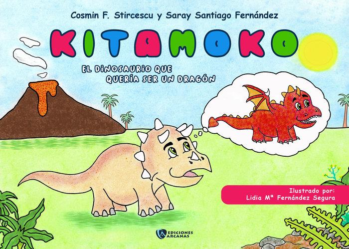 Kitamoko. el dinosaurio que queria ser un dragon