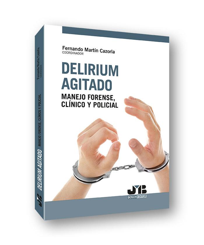 Delirium agitado manejo forense clinico