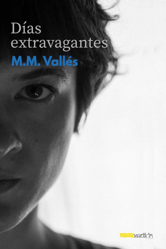 Días extravagantes de M.M Vallés