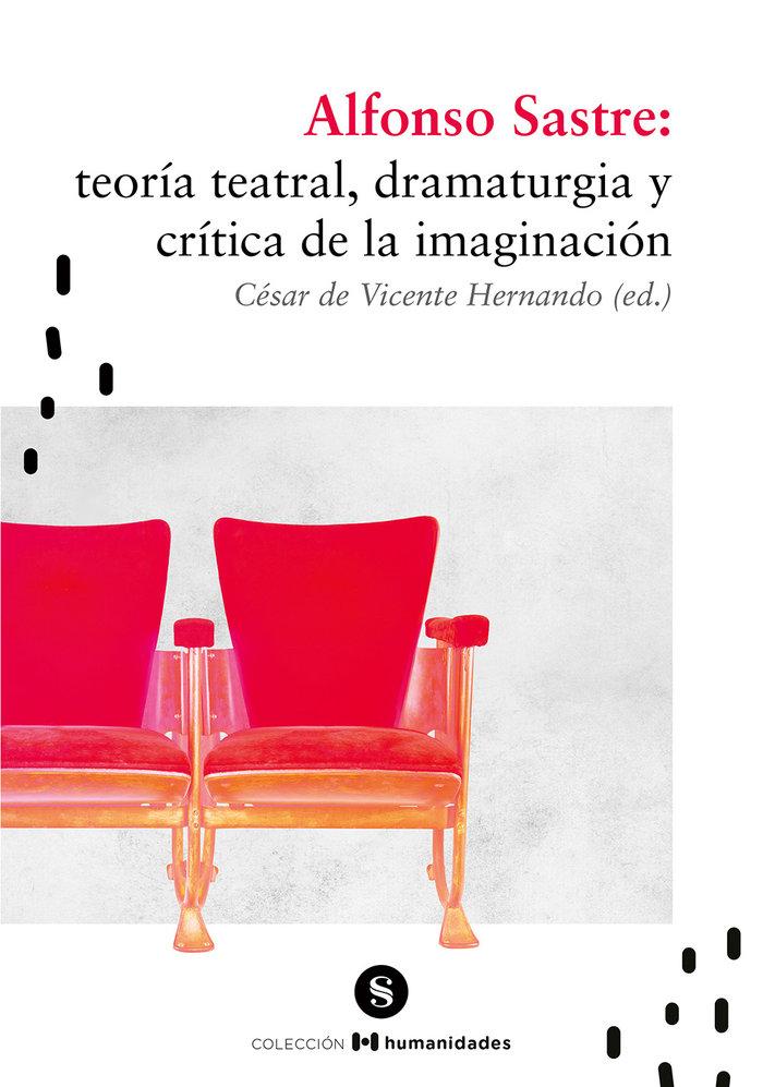 Alfonso sastre teoria teatral dramaturgia y critica de