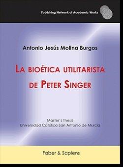 La bioetica utilitarista de peter singer