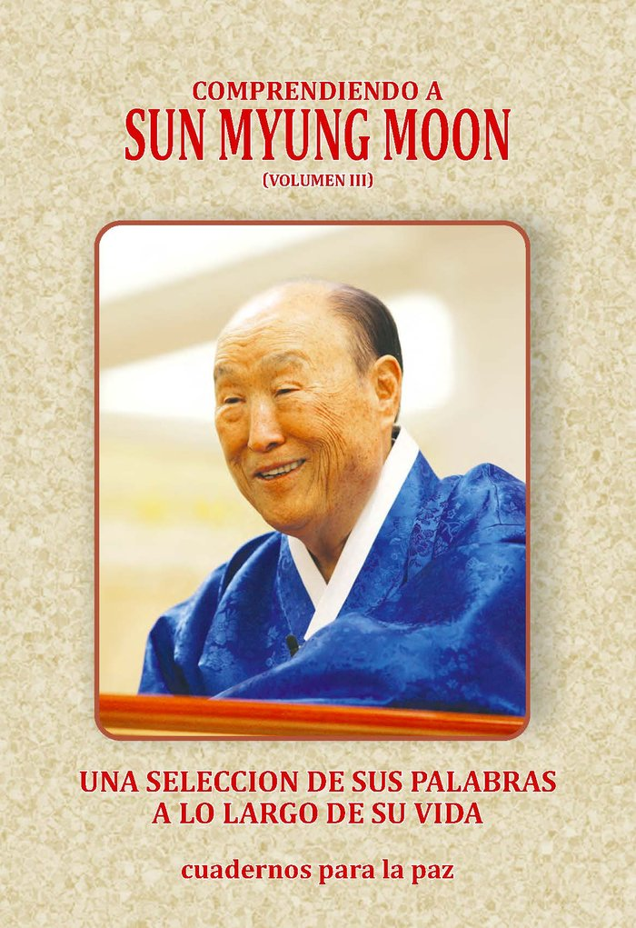 Comprendiendo a sun myung moon vol. 3