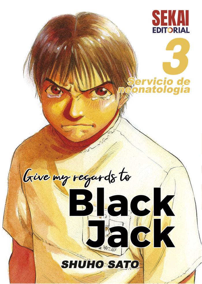 Give my regards to black jack 3 servicio de neonatologia