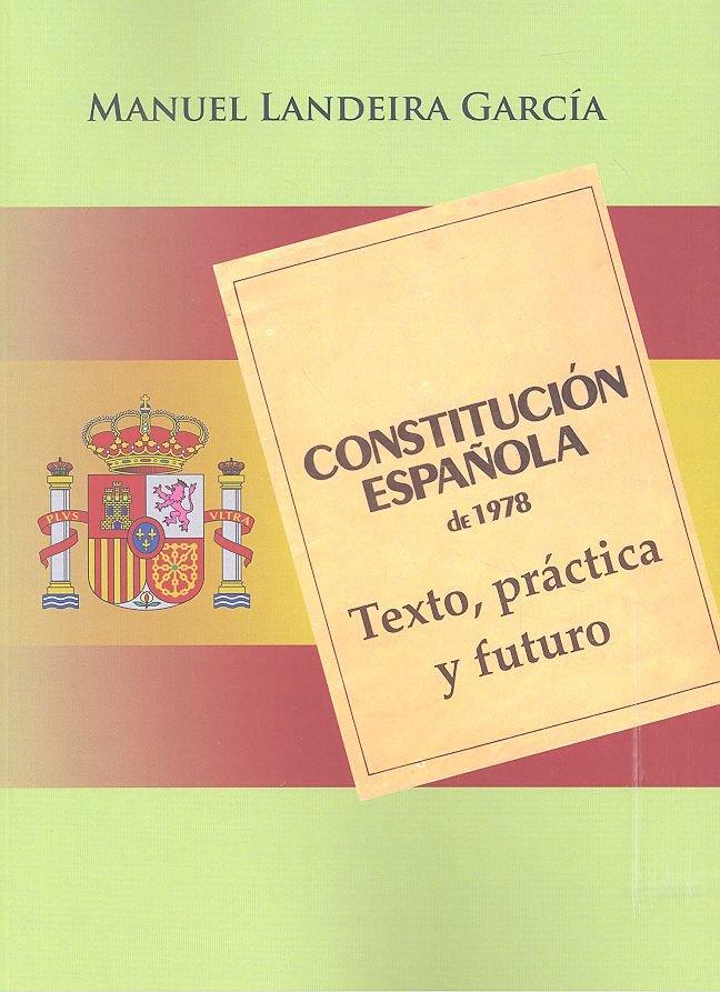 Constitucion española de 1978 texto practica y futuro
