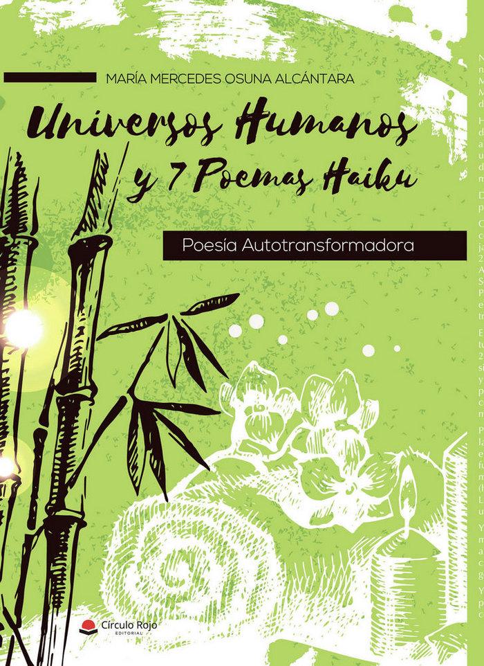 Universos humanos y 7 poemas haiku. poesia autotransformador