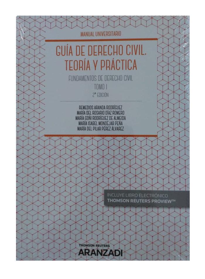 Guia de derecho civil teoria y practica tomo i 2019