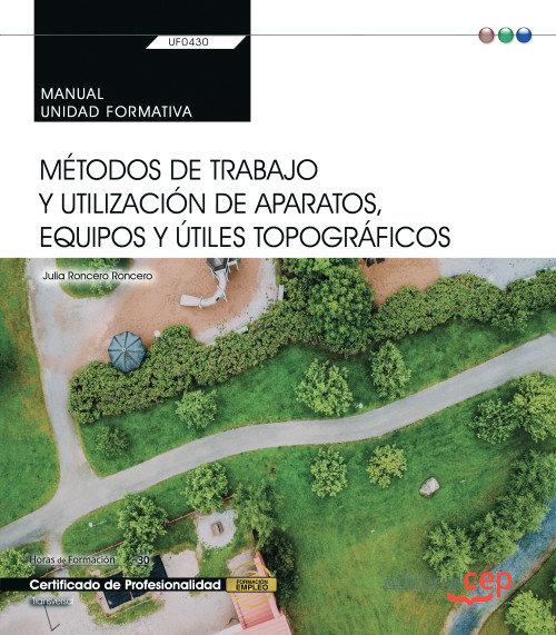 Manual. metodos de trabajo y utilizacion de aparatos, equipo