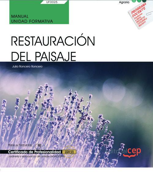 Manual restauracion del paisaje uf0025 certificado jardiner