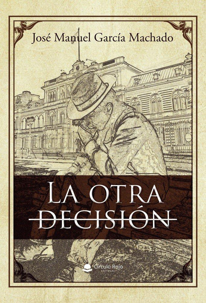 La otra decision