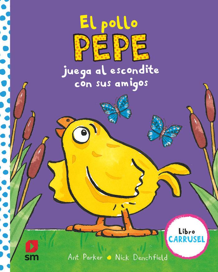 Pollo pepe juega al escondite con sus amigos libro carrusel