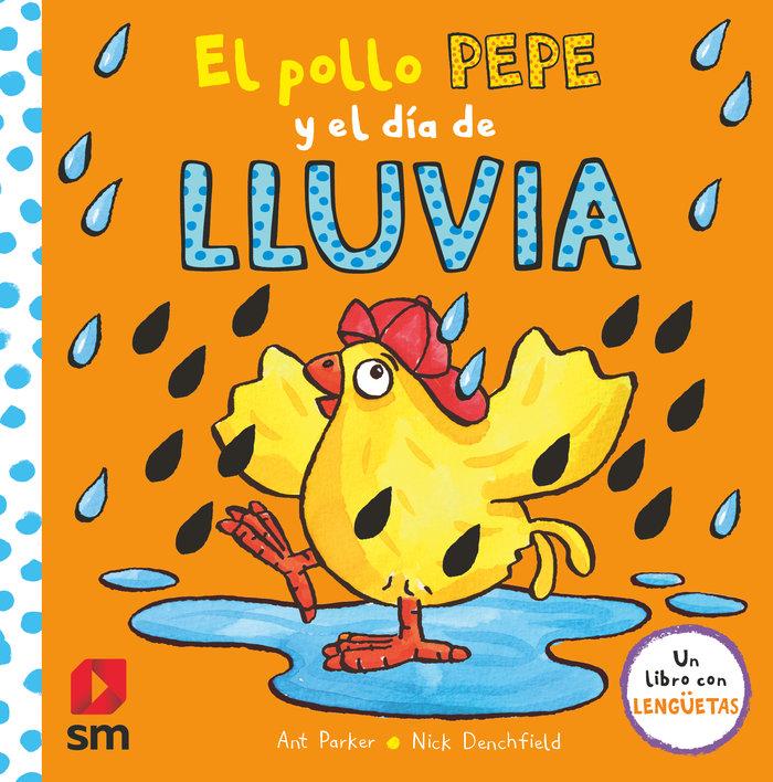 El pollo pepe y el dia de lluvia