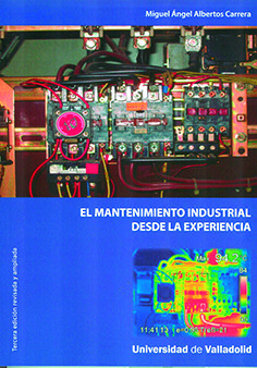 Mantenimiento industrial desde la experiencia, el. tercera e