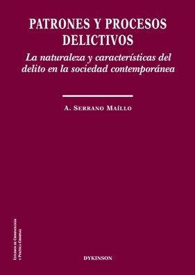 Patrones y procesos delictivos la naturaleza y caracteristi