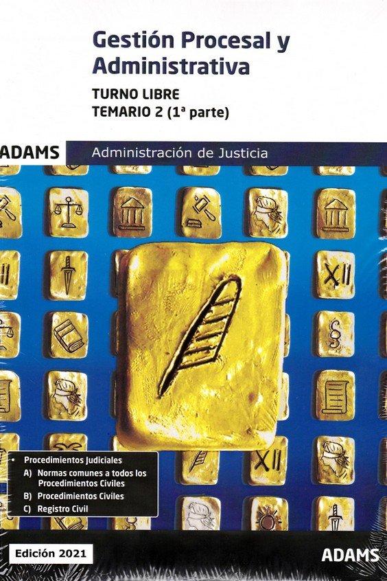 021 t2 libre 1ºy 2º parte gestion procesal y administrativa