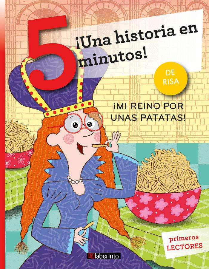 Una historia en 5 minutos mi reino por unas patatas
