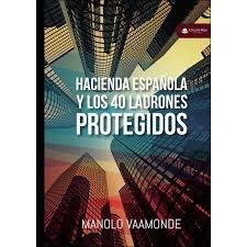 Hacienda española y los 40 ladrones protegidos