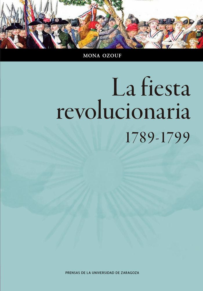 Fiesta revolucionaria 1789 1799,la