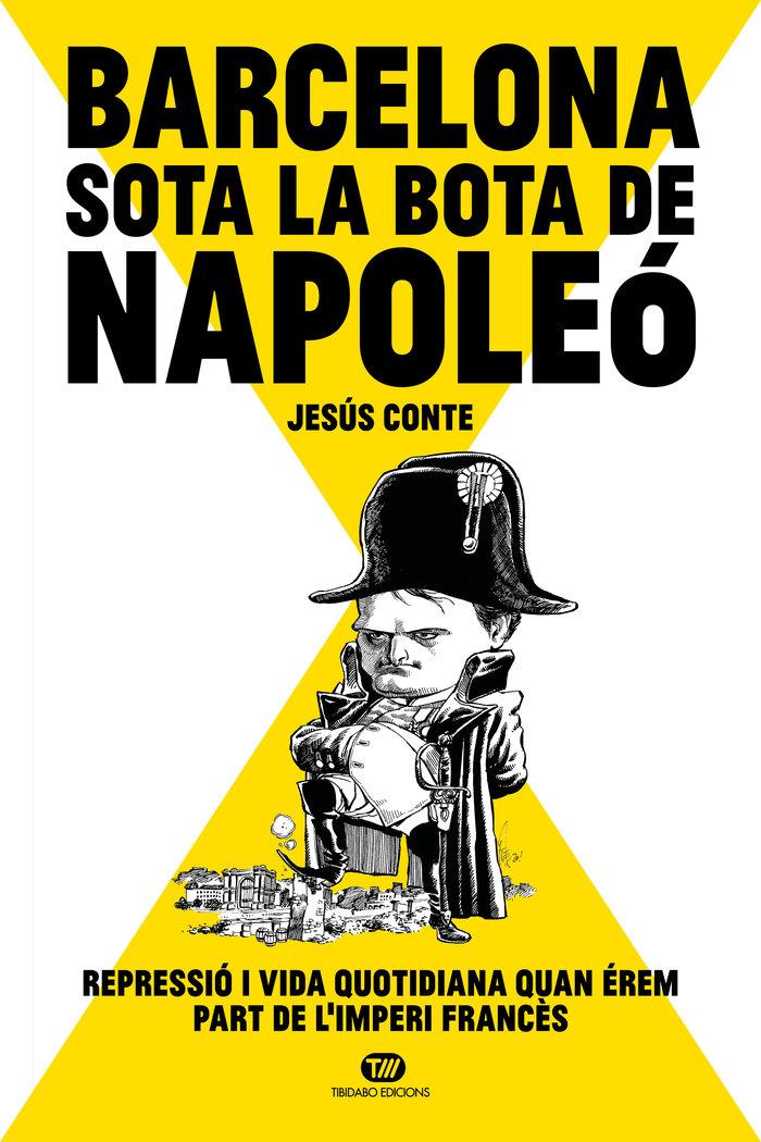 Barcelona sota la bota de napoleo catalan - Librería Castilla Cómic