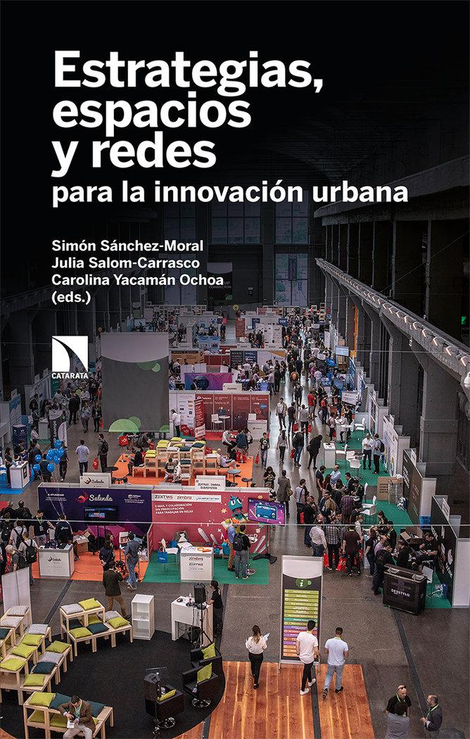 Estrategias espacios y redes para la innovacion urbana