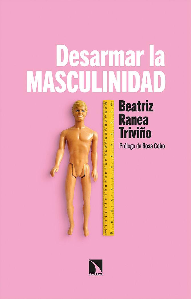 Desarmar la masculinidad