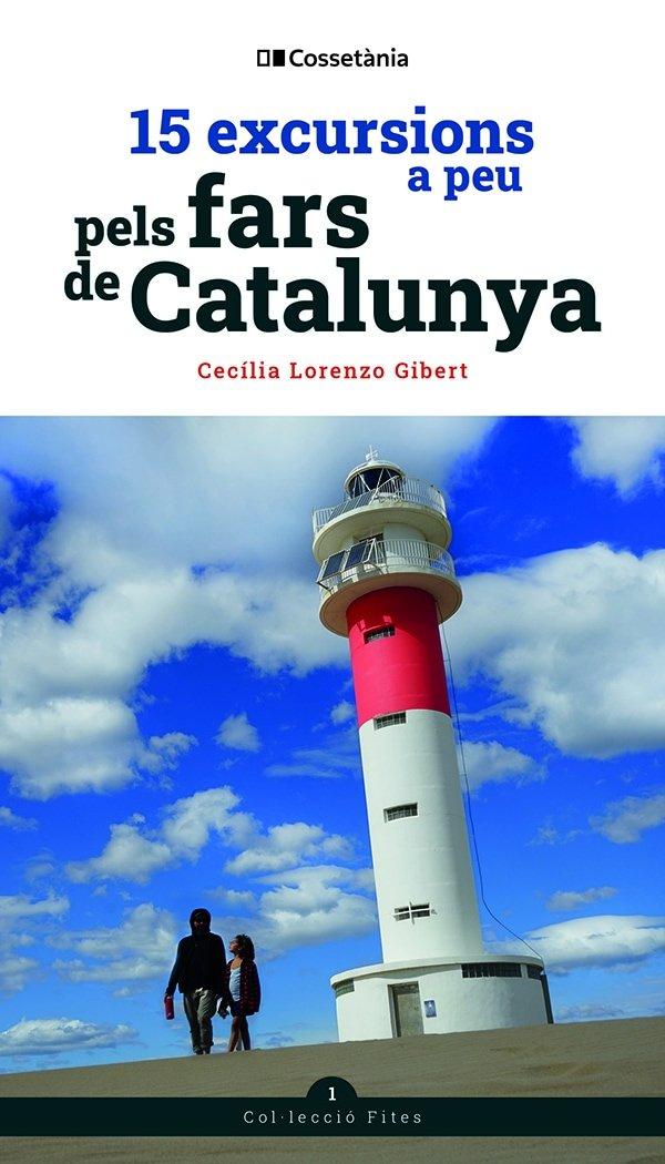 15 excursions a peu pels fars de catalunya