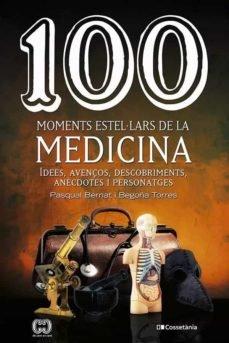100 moments estelalars de la medicina
