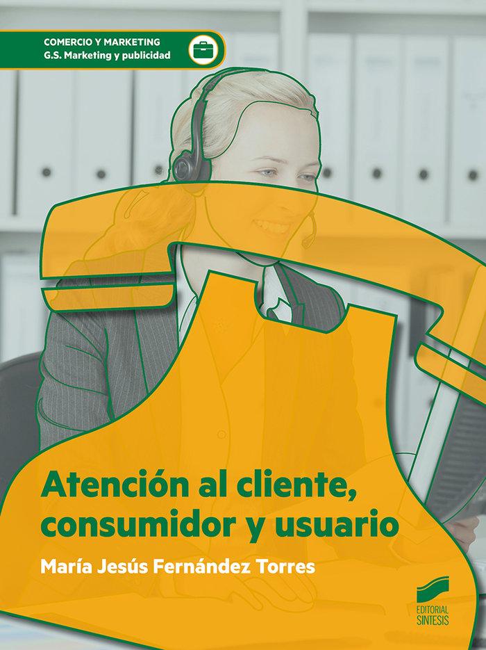 Atencion al cliente consumidor y usuario