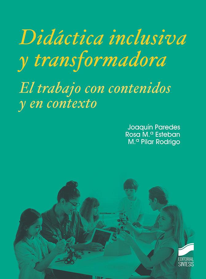 Didactica inclusiva y transformadora el trabajo con conten