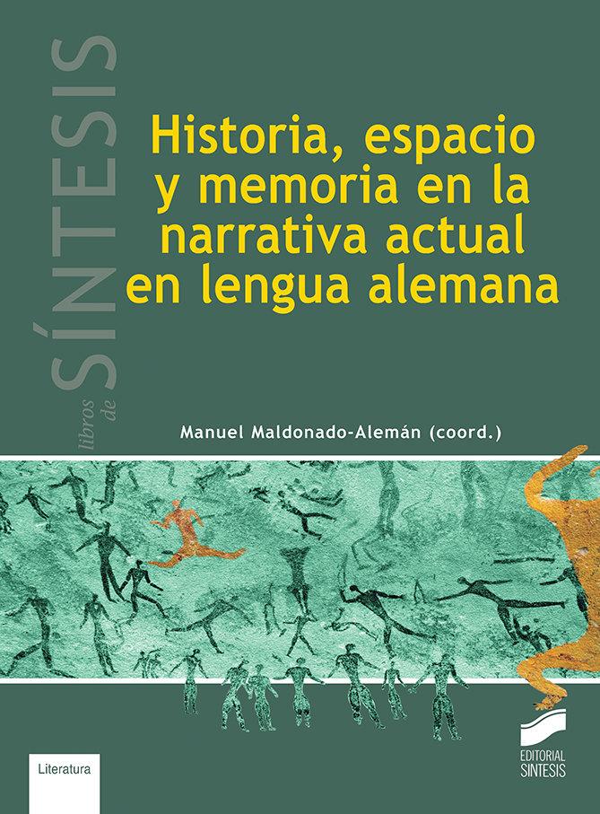 Historia espacio y memoria en la narrativ