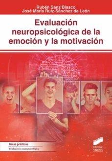 Evaluacion neuropsicologica de la emocion y la motivacion