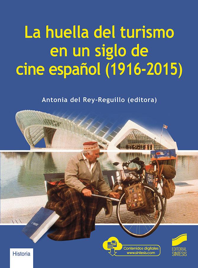 La huella del turismo en un siglo de cine español (1916-2015