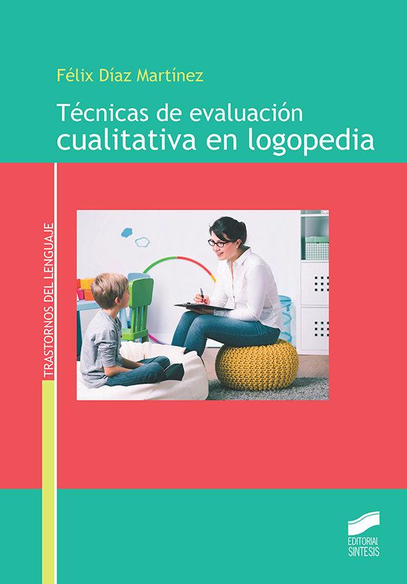 Tecnicas de evaluacion cualitativa en logopedia