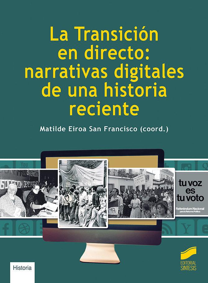 La transicion en directo: narrativas digitales de una histor