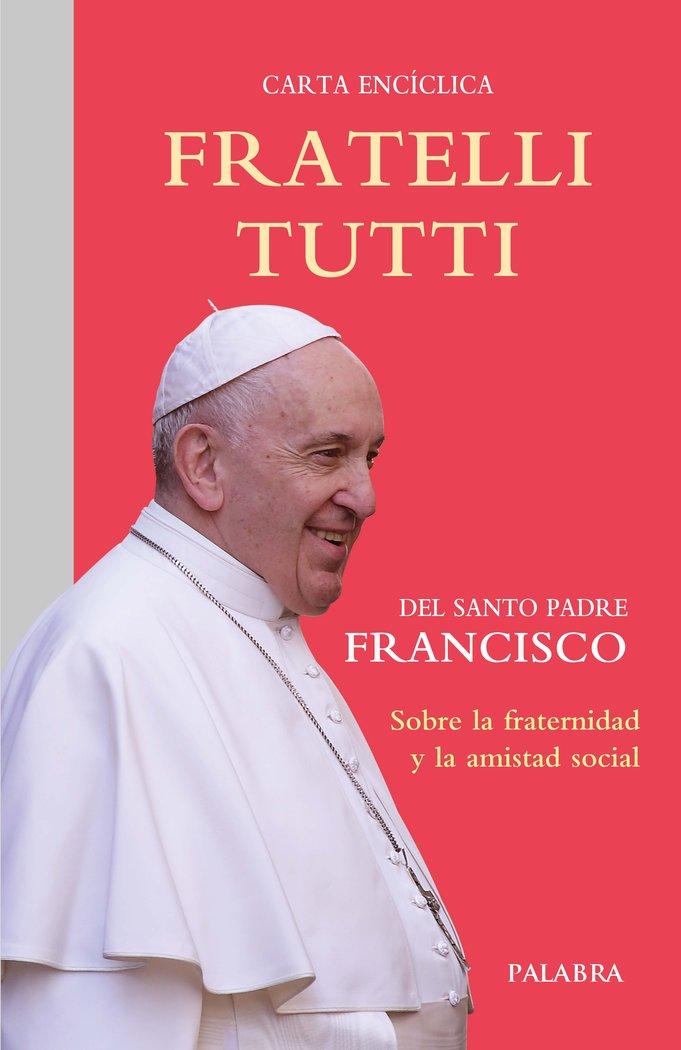 Fratelli tutti carta enciclica sobre la fraternidad y la a