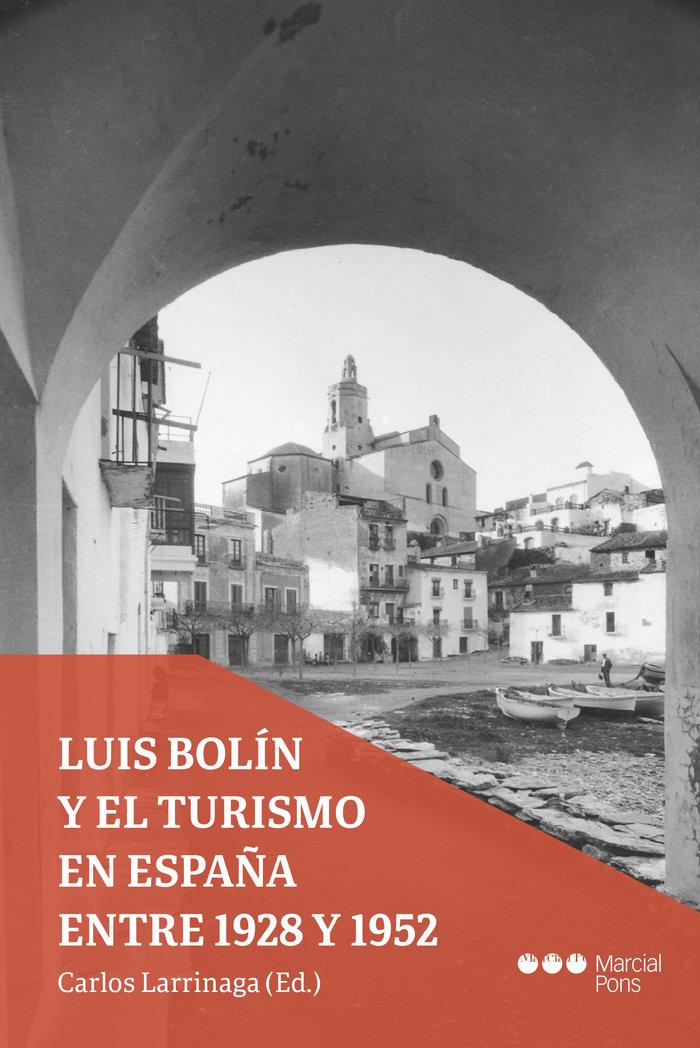 Luis bolin y el turismo en españa entre 1928 y 1952