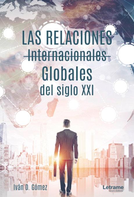 Relaciones internacionales globales del siglo xxi,las