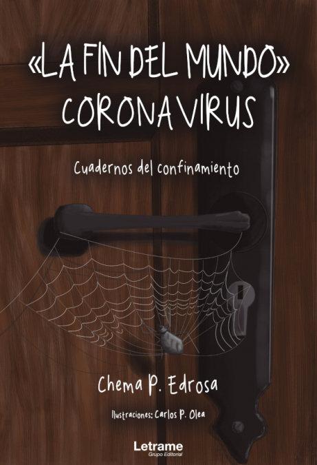 Fin del mundo coronavirus cuadernos del confinamiento,el
