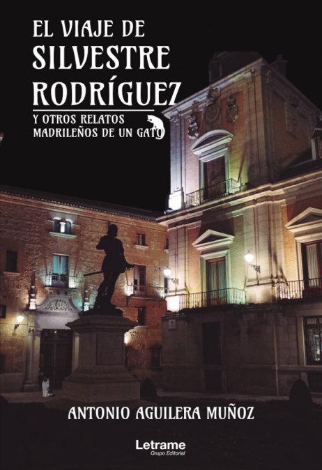 El viaje de silvestre rodriguez y otros relatos madrileños