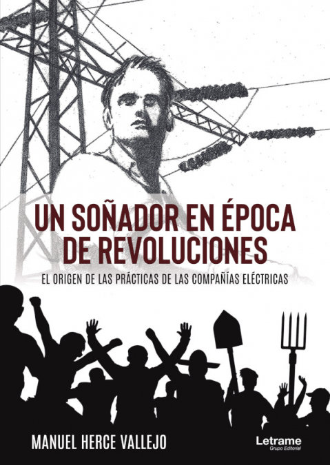 Un soñador en epoca de revoluciones el origen de las practi