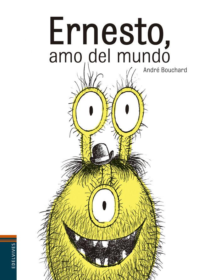 Ernesto el amo del mundo