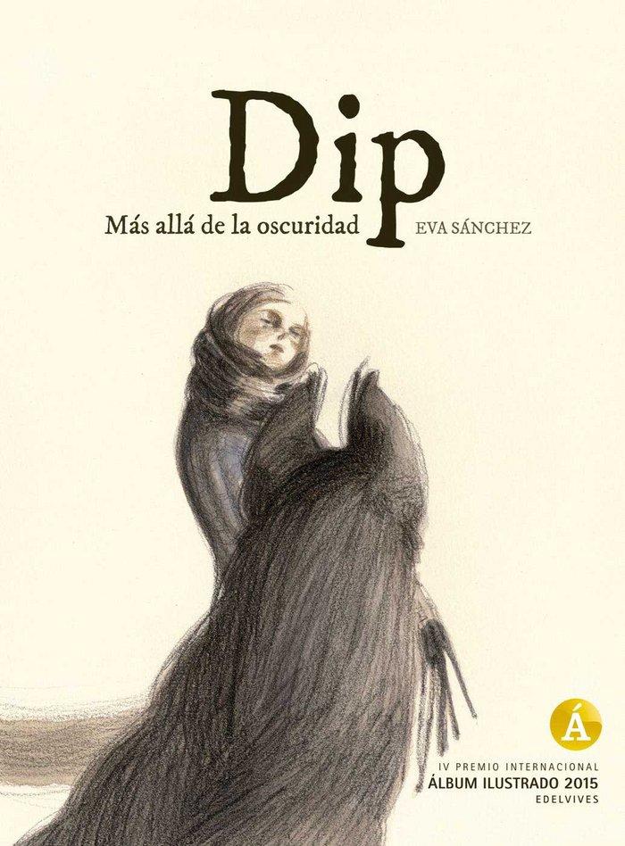 Dip mas alla de la oscuridad premio album ilustrado 2015