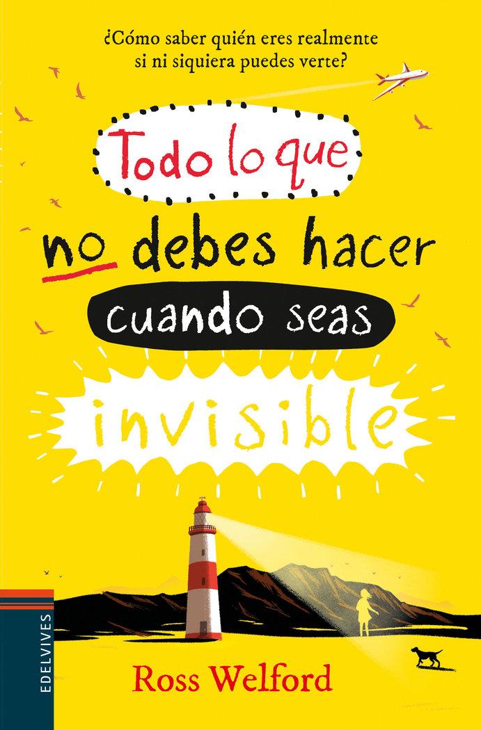 Todo lo que no debes hacer cuando seas invisible