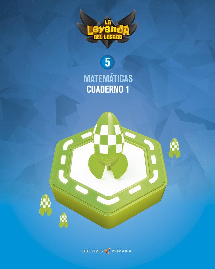 Cuaderno matematicas 1 5ºep 18 leyenda legado