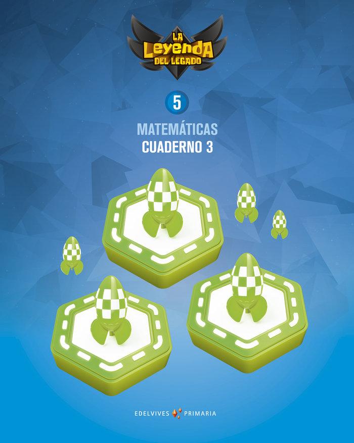 Cuaderno matematicas 3 5ºep 18 leyenda legado
