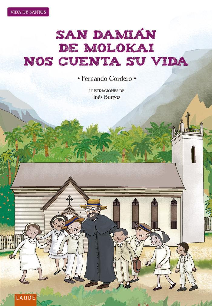 San damian de molokai nos cuenta su vida