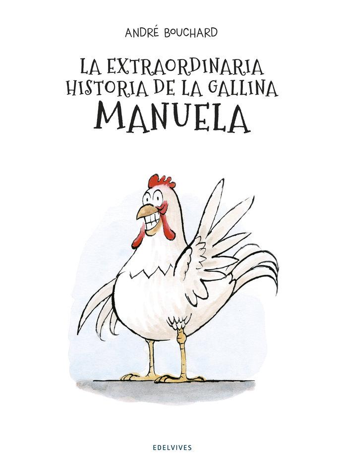 Extraordinaria historia de la gallina manuela,la